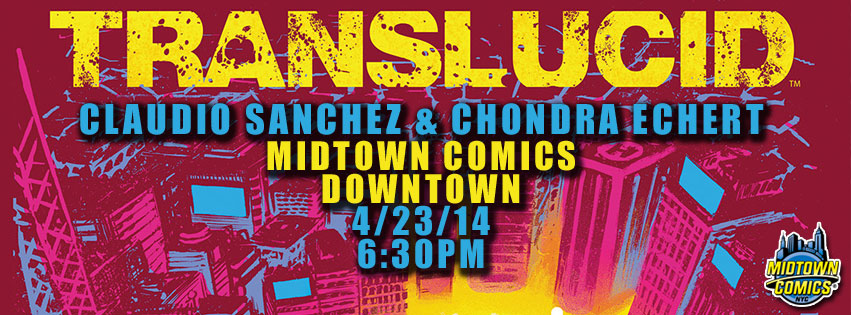 TRANSLUCID #1 Signing with Claudio Sanchez & Chondra Echert @ Midtown Comics Downtown | New York | New York | United States