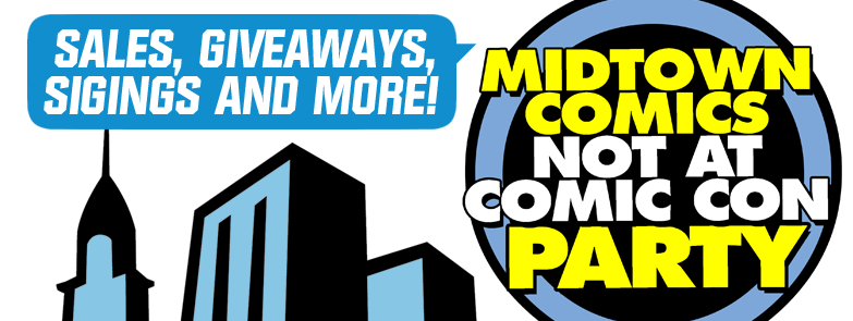 Not at Comic Con Party! @ Midtown Comics Downtown | New York | New York | United States